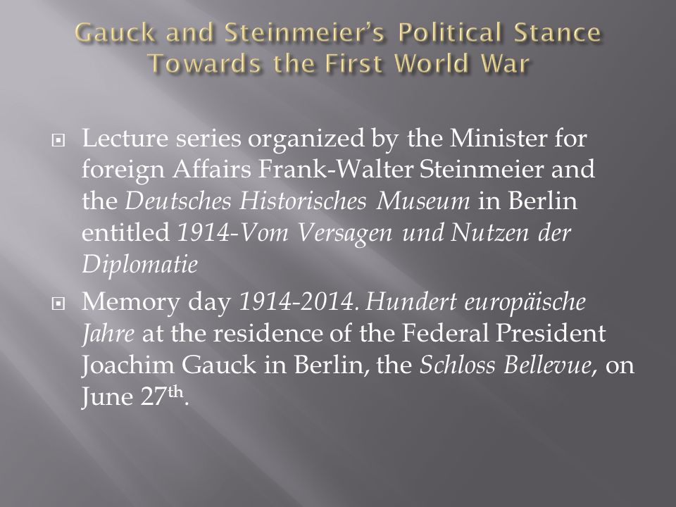  Lecture series organized by the Minister for foreign Affairs Frank-Walter Steinmeier and the Deutsches Historisches Museum in Berlin entitled 1914-V