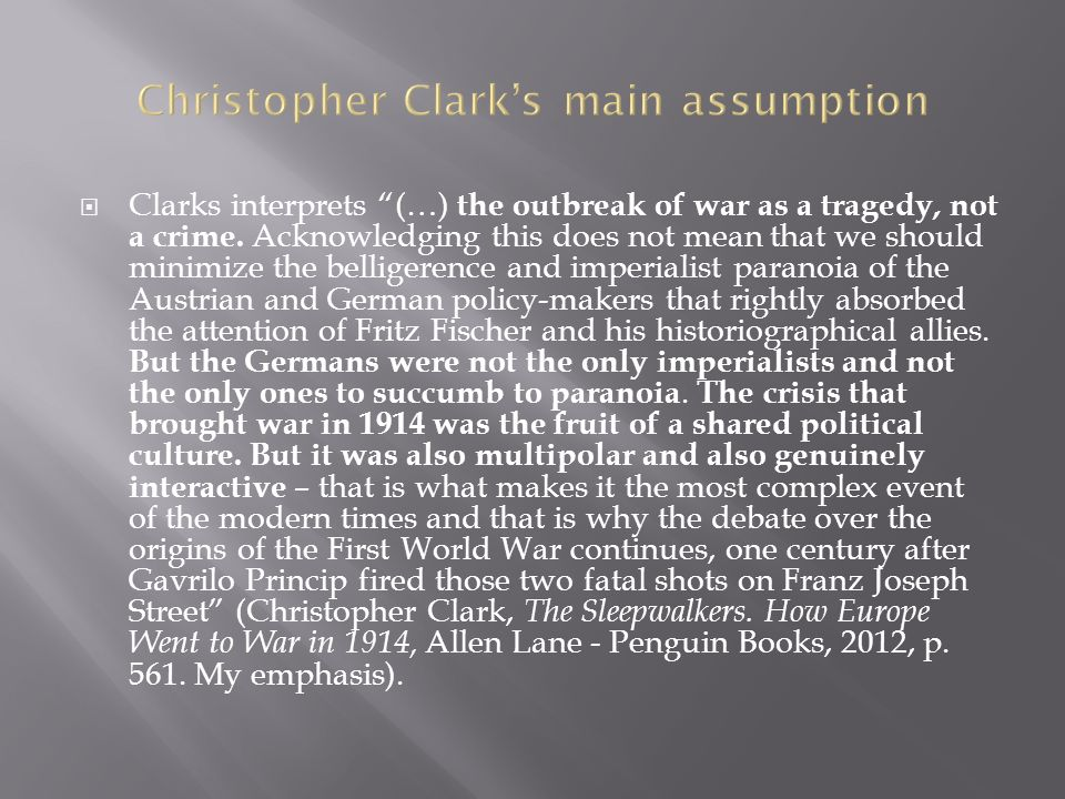  Clarks interprets (…) the outbreak of war as a tragedy, not a crime.