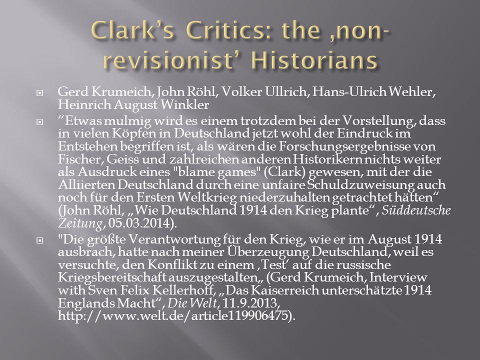 """ Gerd Krumeich, John Röhl, Volker Ullrich, Hans-Ulrich Wehler, Heinrich August Winkler  """"Etwas mulmig wird es einem trotzdem bei der Vorstellung, da"""