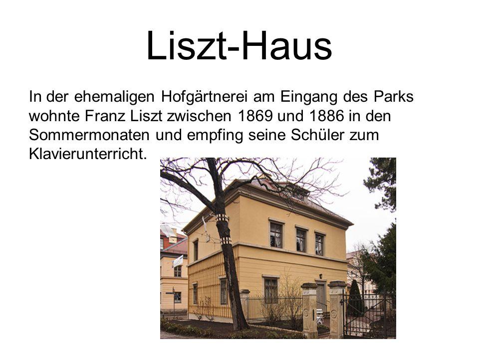 Liszt-Haus In der ehemaligen Hofgärtnerei am Eingang des Parks wohnte Franz Liszt zwischen 1869 und 1886 in den Sommermonaten und empfing seine Schüler zum Klavierunterricht.