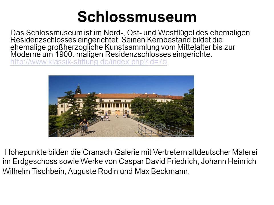 Schlossmuseum Das Schlossmuseum ist im Nord-, Ost- und Westflügel des ehemaligen Residenzschlosses eingerichtet.