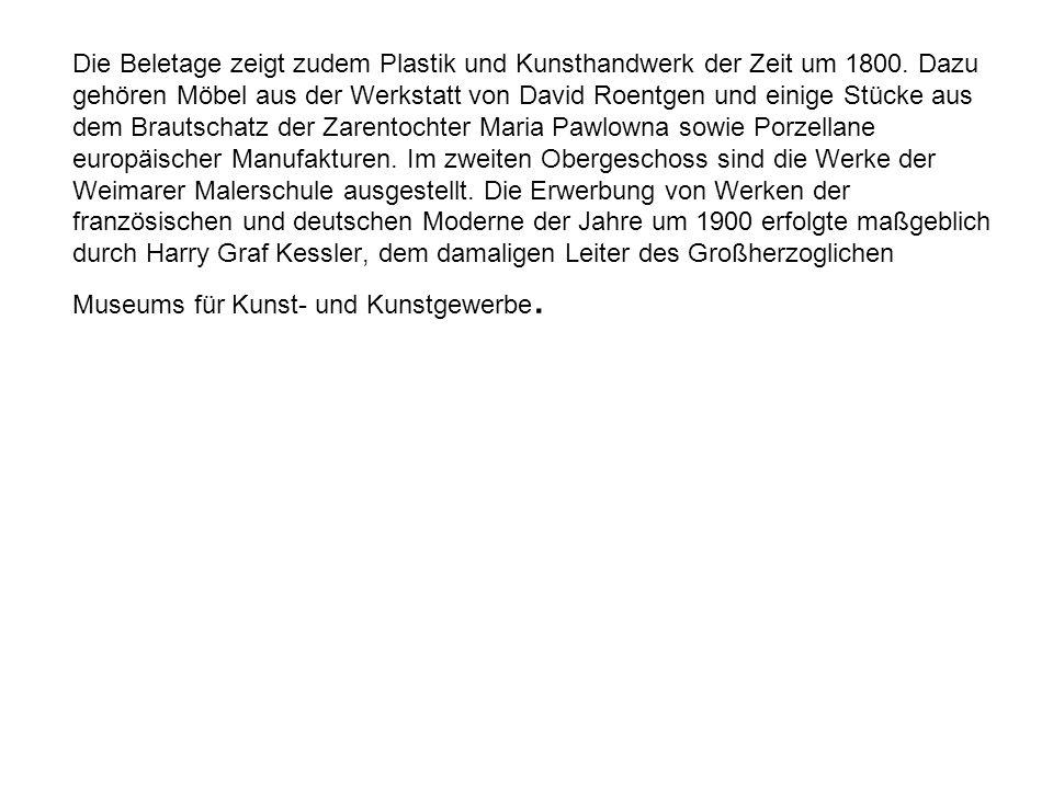 Die Beletage zeigt zudem Plastik und Kunsthandwerk der Zeit um 1800.