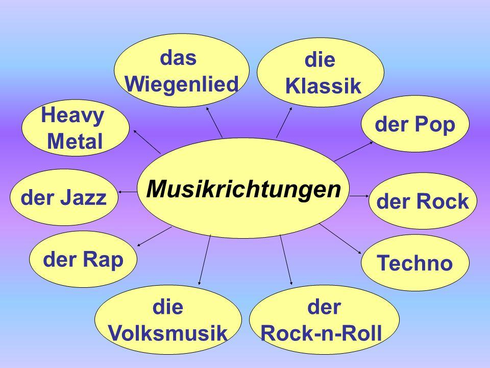 das Wiegenlied der Rap Heavy Metal die Volksmusik Techno der Rock der Pop Musikrichtungen der Jazz die Klassik der Rock-n-Roll