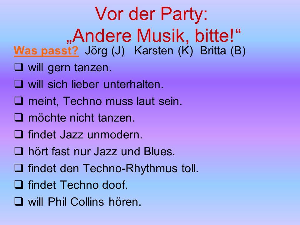 """Vor der Party: """"Andere Musik, bitte! Was passt."""