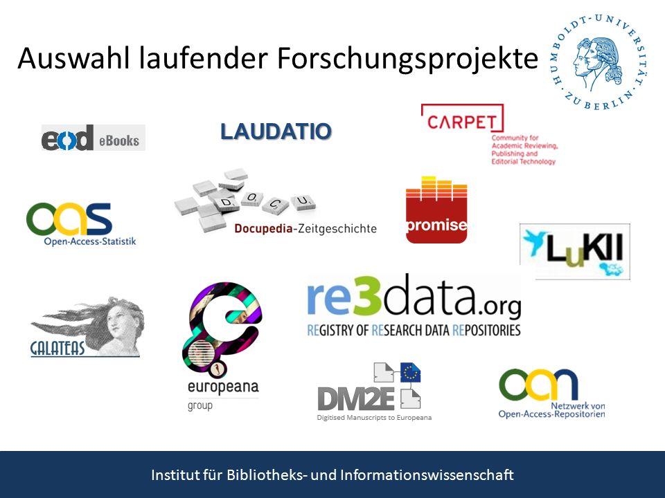 Auswahl laufender Forschungsprojekte Institut für Bibliotheks- und Informationswissenschaft LAUDATIO