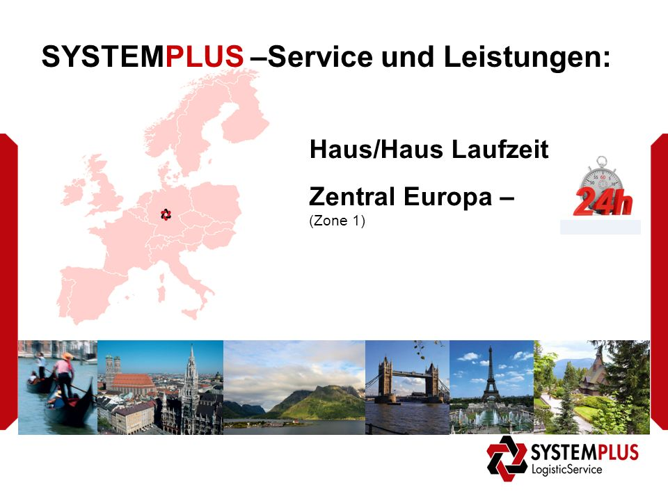 SYSTEMPLUS –Service und Leistungen: Haus/Haus Laufzeit Zentral Europa – (Zone 1)