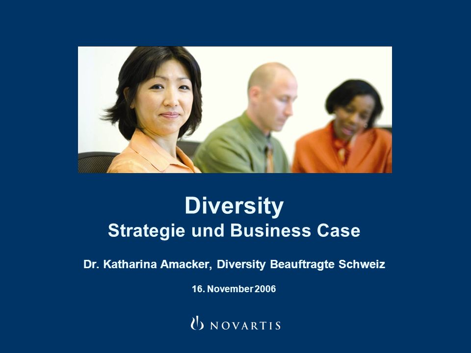 Diversity Strategie und Business Case Dr. Katharina Amacker, Diversity Beauftragte Schweiz 16.