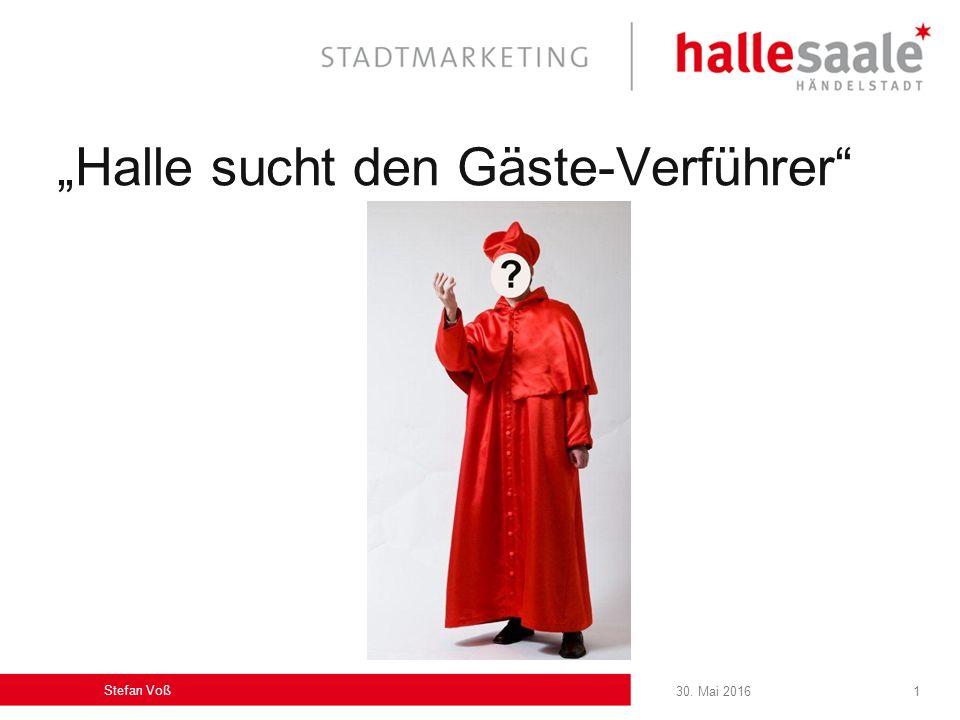 """30. Mai 2016 Stefan Voß 1 """"Halle sucht den Gäste-Verführer"""