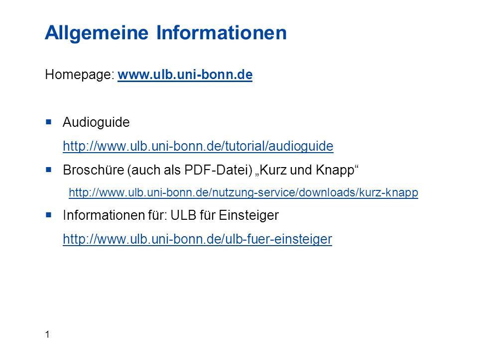 """1 Allgemeine Informationen Homepage: www.ulb.uni-bonn.dewww.ulb.uni-bonn.de  Audioguide http://www.ulb.uni-bonn.de/tutorial/audioguide  Broschüre (auch als PDF-Datei) """"Kurz und Knapp http://www.ulb.uni-bonn.de/nutzung-service/downloads/kurz-knapp  Informationen für: ULB für Einsteiger http://www.ulb.uni-bonn.de/ulb-fuer-einsteiger"""
