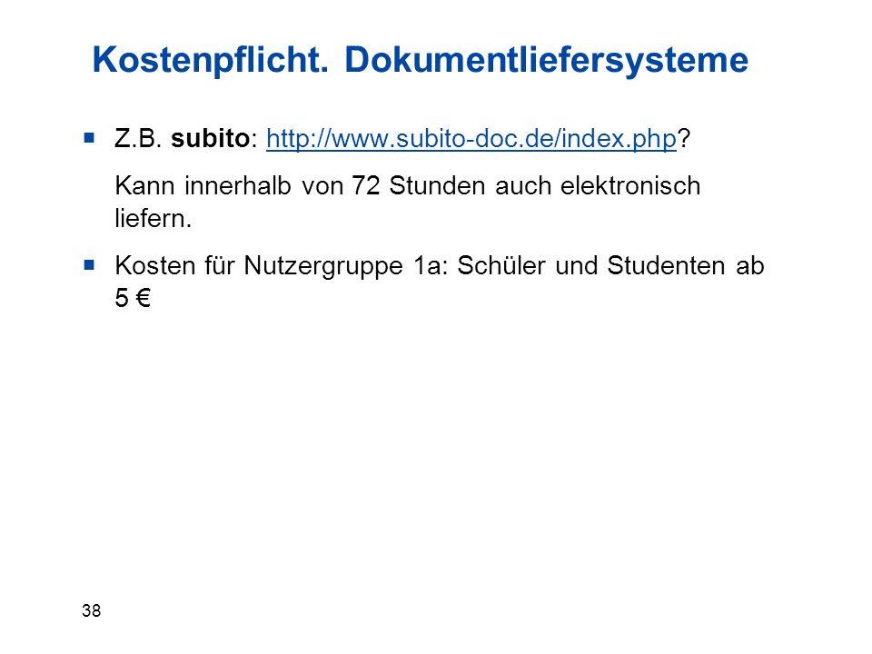 38 Kostenpflicht. Dokumentliefersysteme  Z.B.