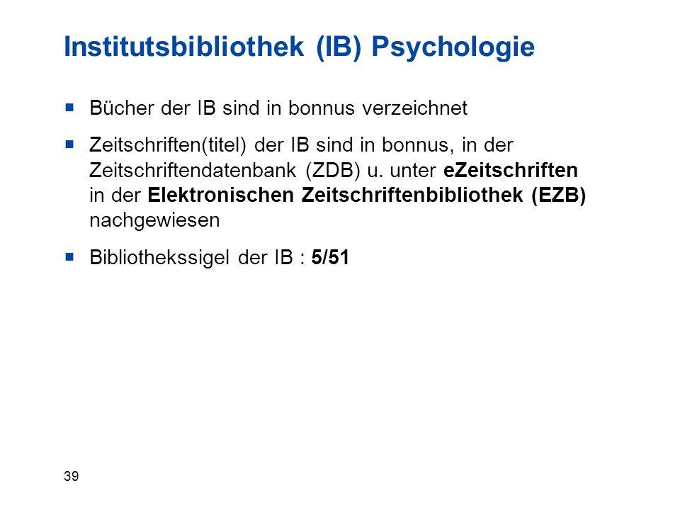 39  Bücher der IB sind in bonnus verzeichnet  Zeitschriften(titel) der IB sind in bonnus, in der Zeitschriftendatenbank (ZDB) u.