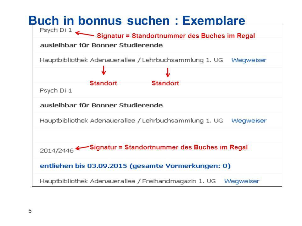 5 Buch in bonnus suchen : Exemplare Signatur = Standortnummer des Buches im Regal Standort