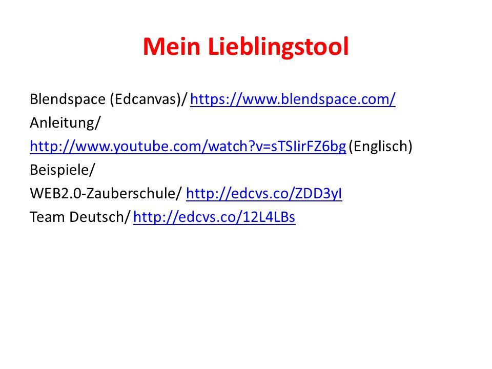 Blendspace (Edcanvas)/ https://www.blendspace.com/https://www.blendspace.com/ Anleitung/ http://www.youtube.com/watch v=sTSIirFZ6bghttp://www.youtube.com/watch v=sTSIirFZ6bg (Englisch) Beispiele/ WEB2.0-Zauberschule/ http://edcvs.co/ZDD3yIhttp://edcvs.co/ZDD3yI Team Deutsch/ http://edcvs.co/12L4LBshttp://edcvs.co/12L4LBs