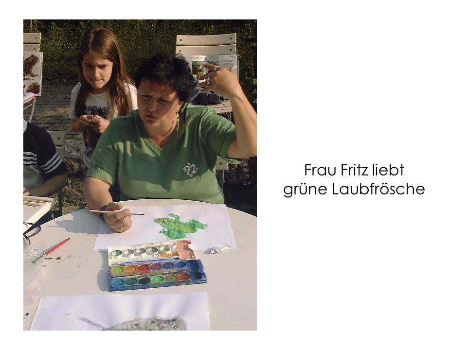 Frau Fritz liebt grüne Laubfrösche