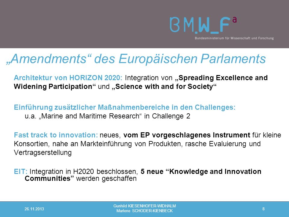 "Architektur von HORIZON 2020: Integration von ""Spreading Excellence and Widening Participation und ""Science with and for Society Einführung zusätzlicher Maßnahmenbereiche in den Challenges: u.a."