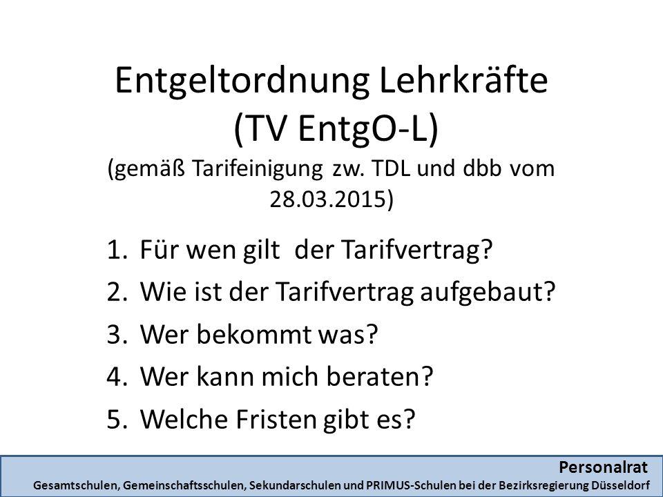 Entgeltordnung Lehrkräfte (TV EntgO-L) (gemäß Tarifeinigung zw. TDL und dbb vom 28.03.2015) 1.Für wen gilt der Tarifvertrag? 2.Wie ist der Tarifvertra