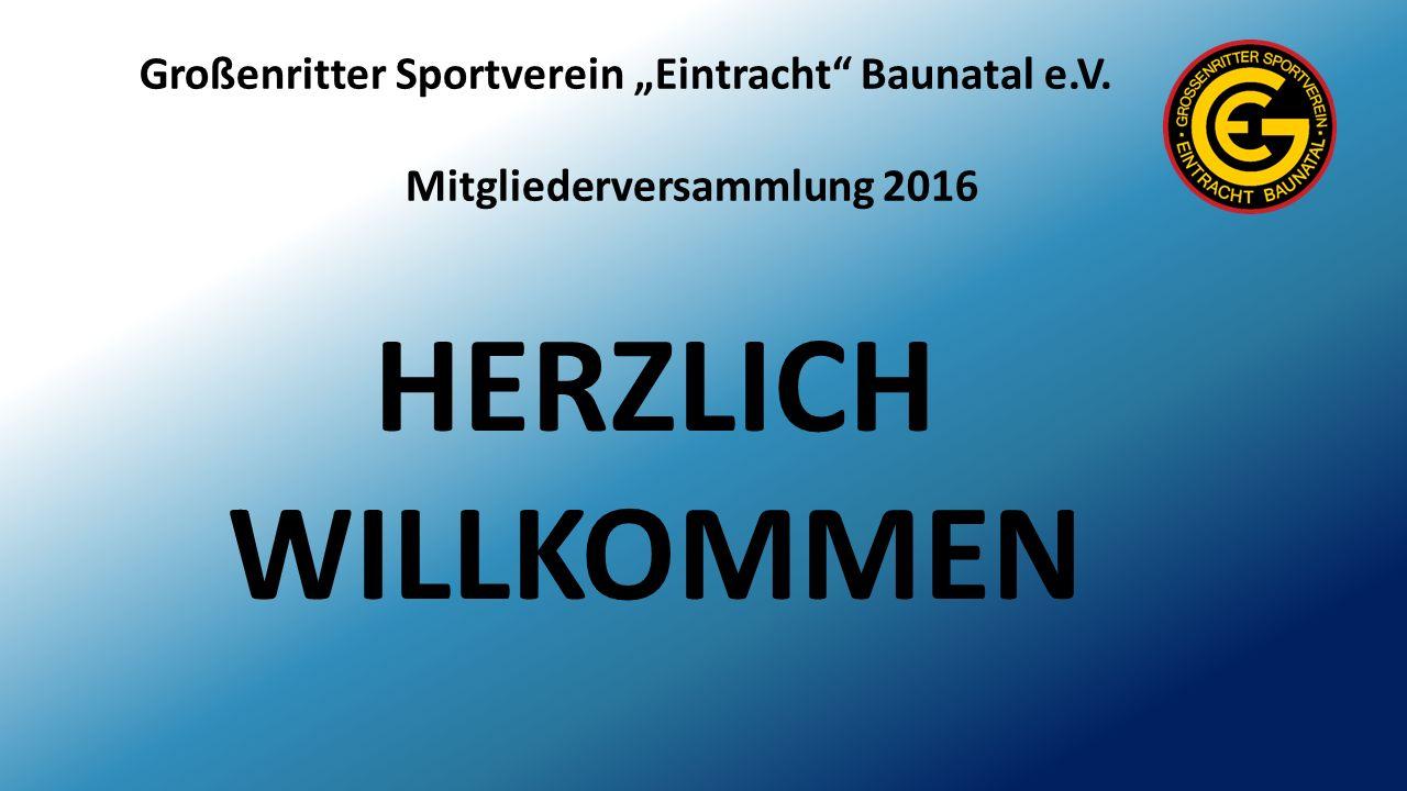 """Großenritter Sportverein """"Eintracht Baunatal e.V. Mitgliederversammlung 2016 HERZLICH WILLKOMMEN"""