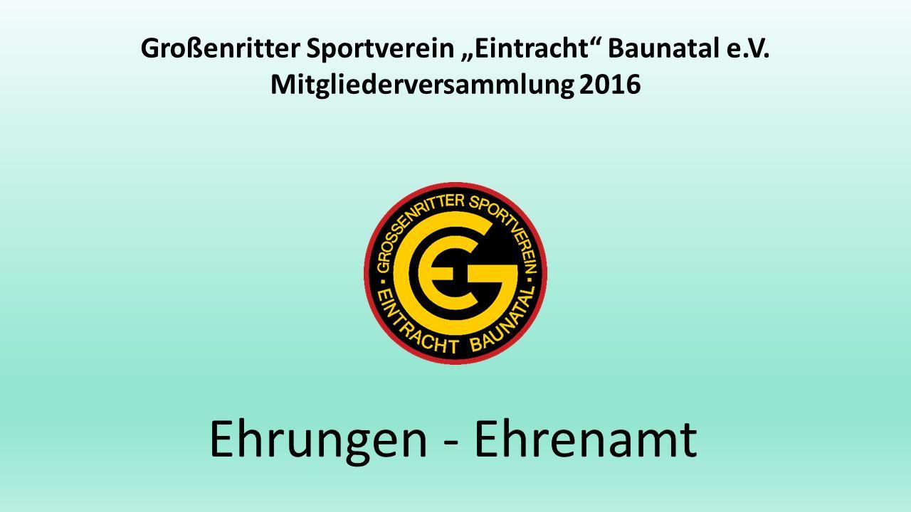 """Großenritter Sportverein """"Eintracht Baunatal e.V. Mitgliederversammlung 2016 Ehrungen - Ehrenamt"""