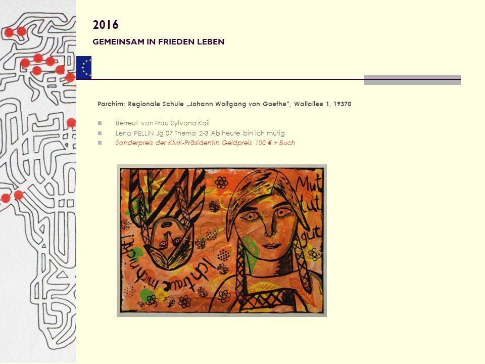 "Parchim: Regionale Schule ""Johann Wolfgang von Goethe"", Wallallee 1, 19370 Betreut von Frau Sylvana Kail Lena PELLIN Jg 07 Thema 2-3 Ab heute bin ich"