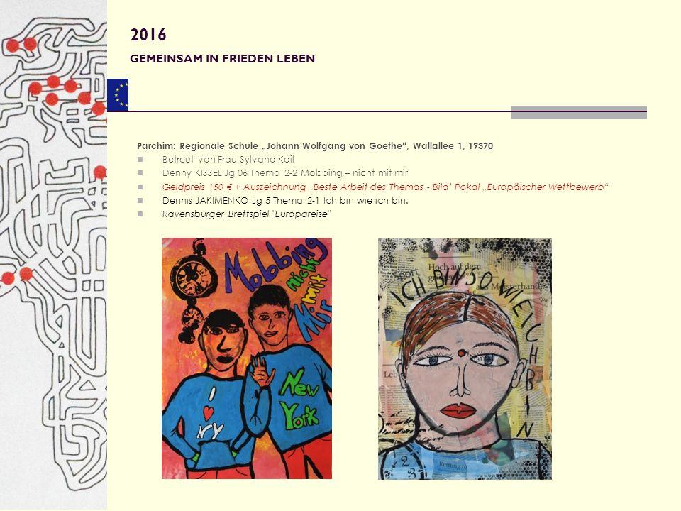 """Parchim: Regionale Schule """"Johann Wolfgang von Goethe"""", Wallallee 1, 19370 Betreut von Frau Sylvana Kail Denny KISSEL Jg 06 Thema 2-2 Mobbing – nicht"""