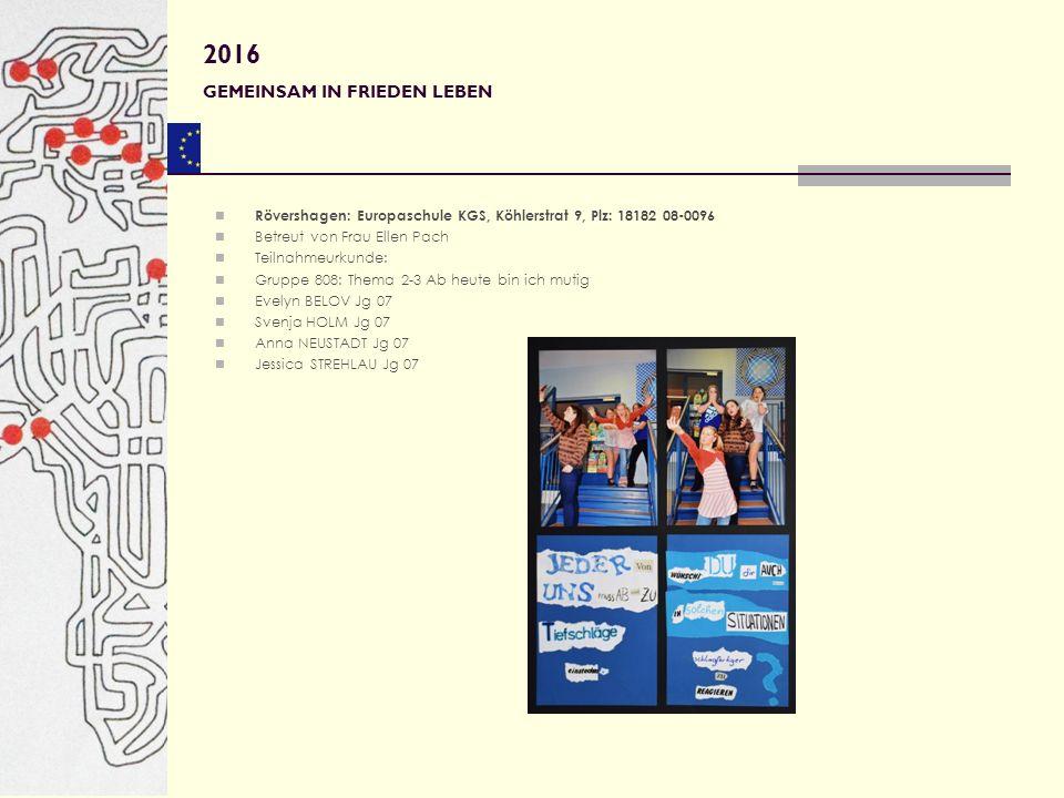 Rövershagen: Europaschule KGS, Köhlerstrat 9, Plz: 18182 08-0096 Betreut von Frau Ellen Pach Teilnahmeurkunde: Gruppe 808: Thema 2-3 Ab heute bin ich