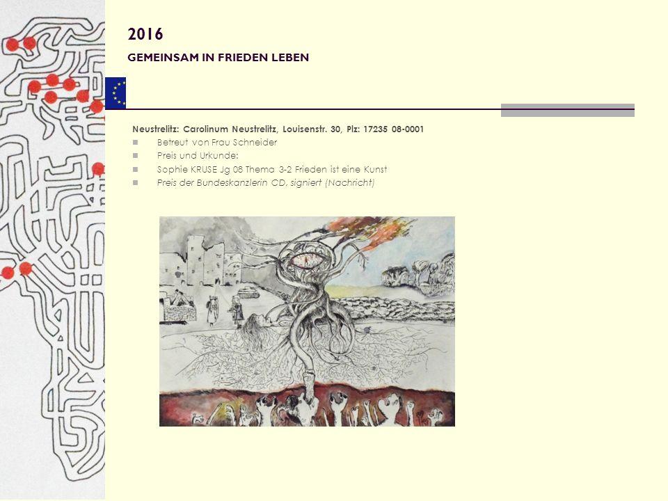 Neustrelitz: Carolinum Neustrelitz, Louisenstr. 30, Plz: 17235 08-0001 Betreut von Frau Schneider Preis und Urkunde: Sophie KRUSE Jg 08 Thema 3-2 Frie