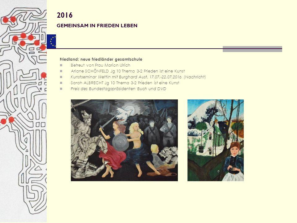 Friedland: neue friedländer gesamtschule Betreut von Frau Marion Ulrich Ariane SCHÖNFELD Jg 10 Thema 3-2 Frieden ist eine Kunst Kunstseminar Wettin mi