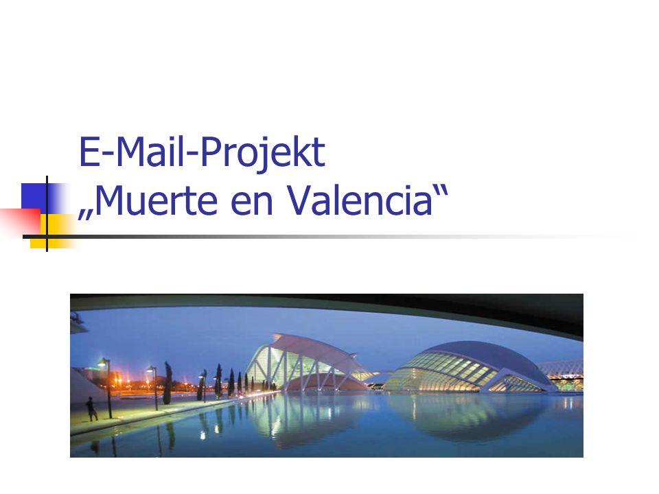 """E-Mail-Projekt """"Muerte en Valencia"""""""