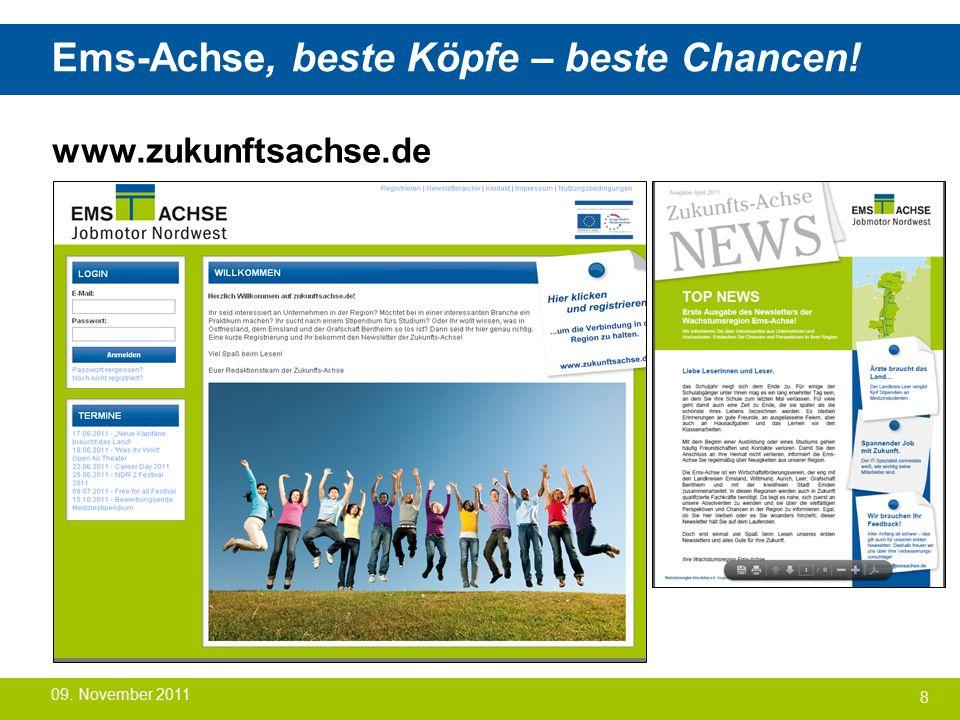 Ems-Achse, beste Köpfe – beste Chancen! www.zukunftsachse.de 8 09. November 2011