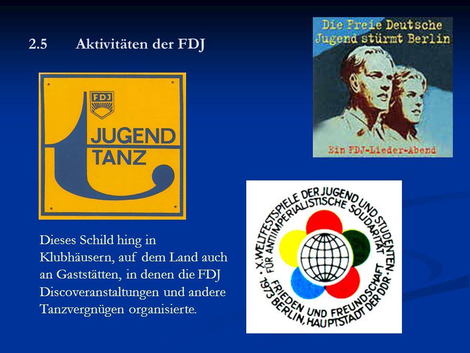2.5 Aktivitäten der FDJ Dieses Schild hing in Klubhäusern, auf dem Land auch an Gaststätten, in denen die FDJ Discoveranstaltungen und andere Tanzvergnügen organisierte.