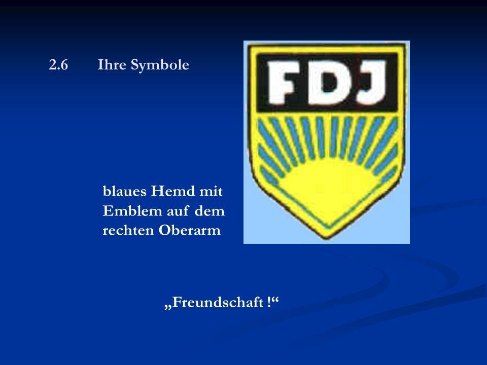 """2.6 Ihre Symbole """"Freundschaft ! blaues Hemd mit Emblem auf dem rechten Oberarm"""