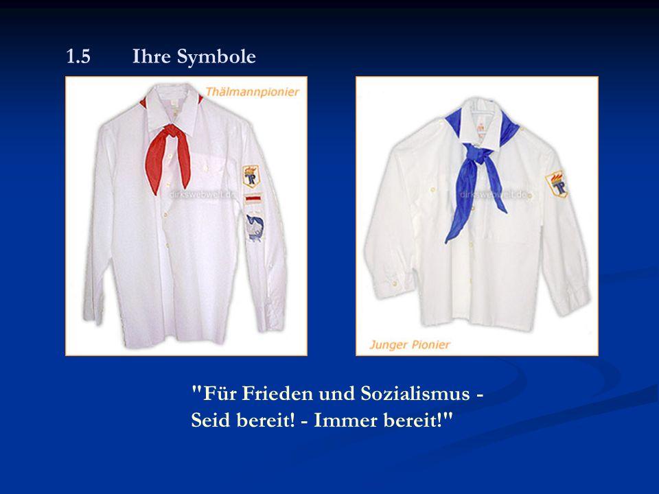 1.5 Ihre Symbole Für Frieden und Sozialismus - Seid bereit! - Immer bereit!