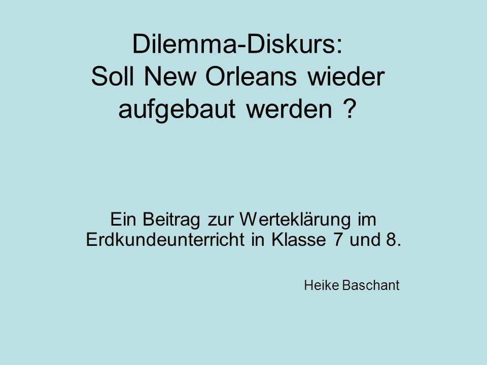 Dilemma-Diskurs: Soll New Orleans wieder aufgebaut werden .