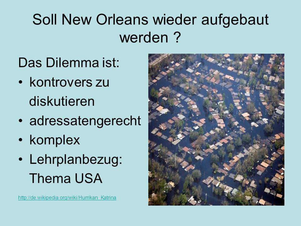 Soll New Orleans wieder aufgebaut werden .