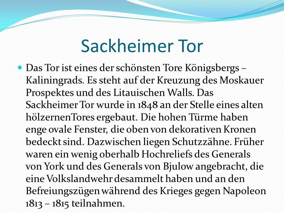 Sackheimer Tor Das Tor ist eines der schönsten Tore Königsbergs – Kaliningrads.