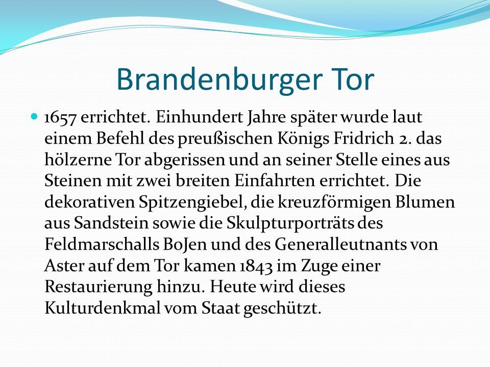 Brandenburger Tor 1657 errichtet.