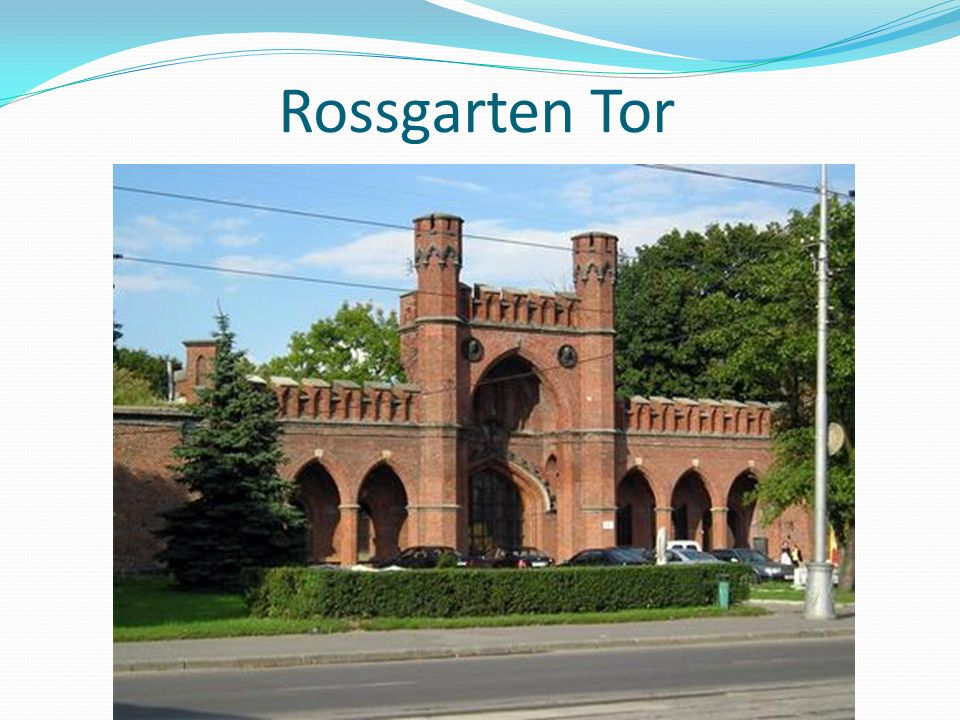 Diesen Namen hat das Tor von seinem damaligem Ort bekommen.
