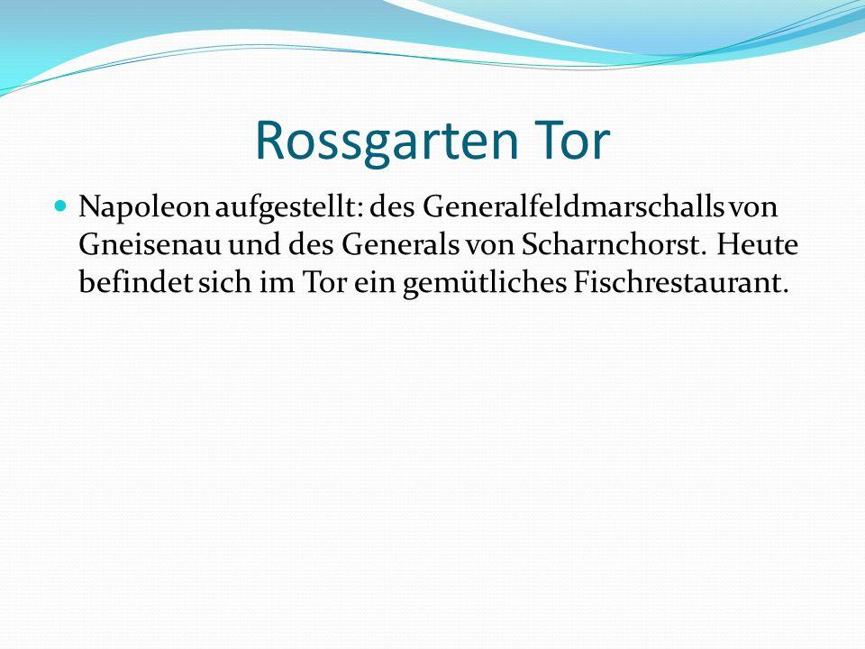 Rossgarten Tor Napoleon aufgestellt: des Generalfeldmarschalls von Gneisenau und des Generals von Scharnchorst.