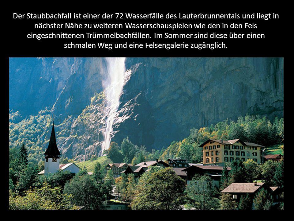Der Staubbachfall ist einer der 72 Wasserfälle des Lauterbrunnentals und liegt in nächster Nähe zu weiteren Wasserschauspielen wie den in den Fels eingeschnittenen Trümmelbachfällen.