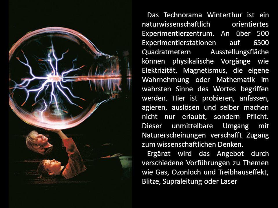 Das Technorama Winterthur ist ein naturwissenschaftlich orientiertes Experimentierzentrum.