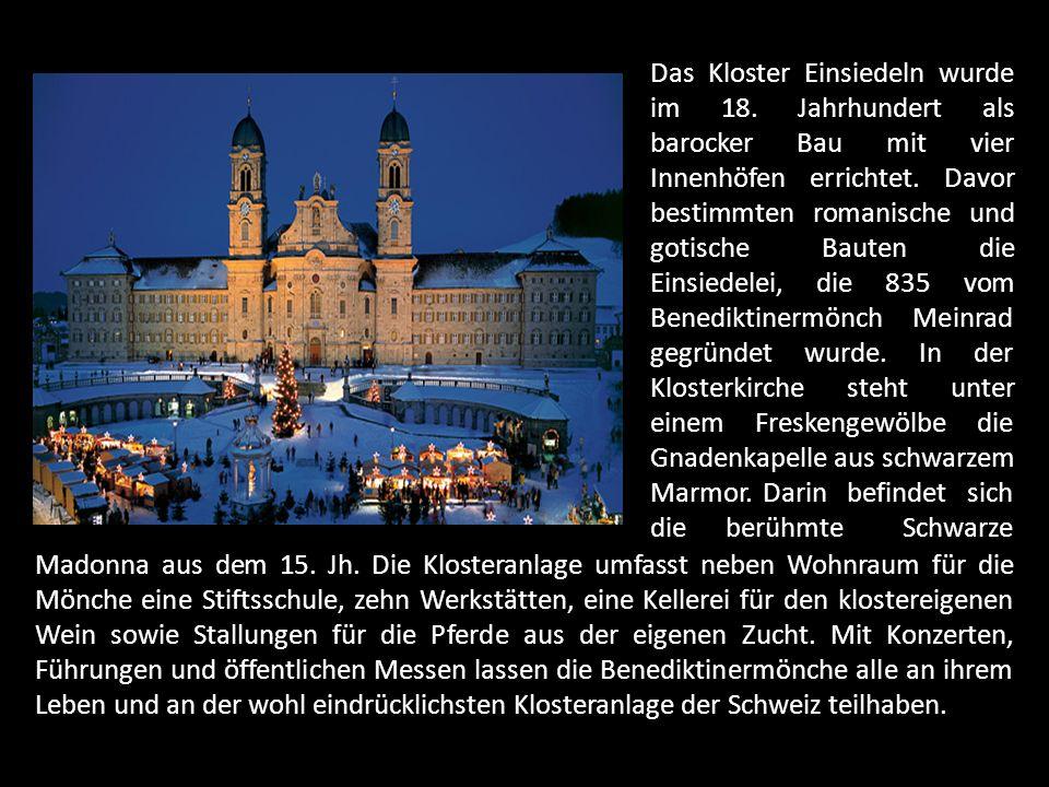 Das Kloster Einsiedeln wurde im 18.Jahrhundert als barocker Bau mit vier Innenhöfen errichtet.