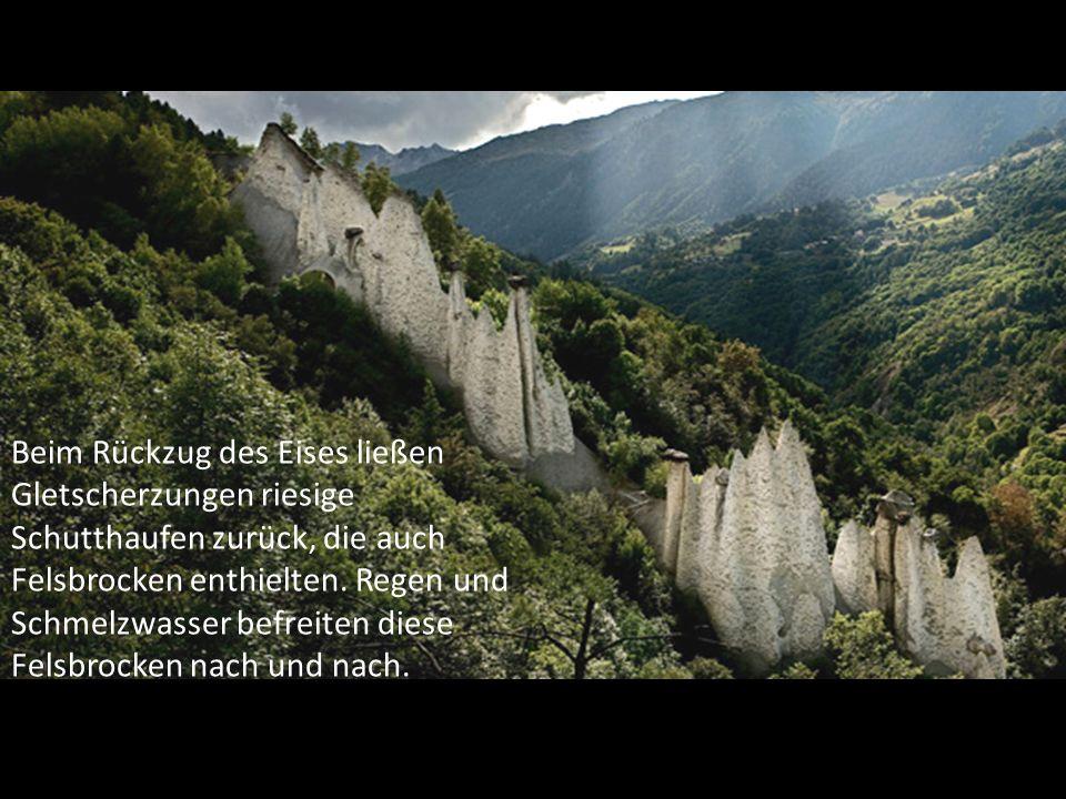 Beim Rückzug des Eises ließen Gletscherzungen riesige Schutthaufen zurück, die auch Felsbrocken enthielten.