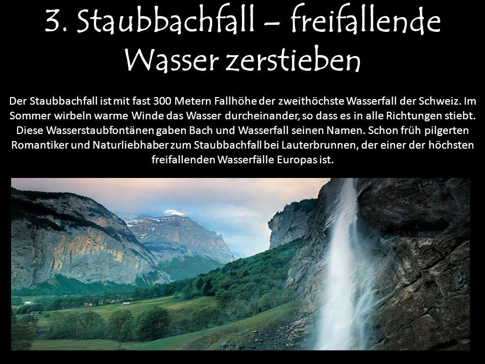 Der Staubbachfall ist mit fast 300 Metern Fallhöhe der zweithöchste Wasserfall der Schweiz.