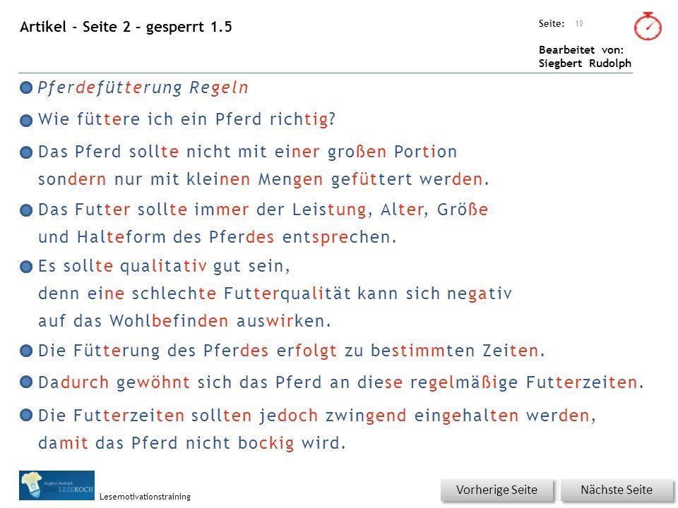 Übungsart: Seite: Bearbeitet von: Siegbert Rudolph Lesemotivationstraining Artikel - Seite 2 – gesperrt 1.5 Pferdefütterung Regeln Wie füttere ich ein Pferd richtig.