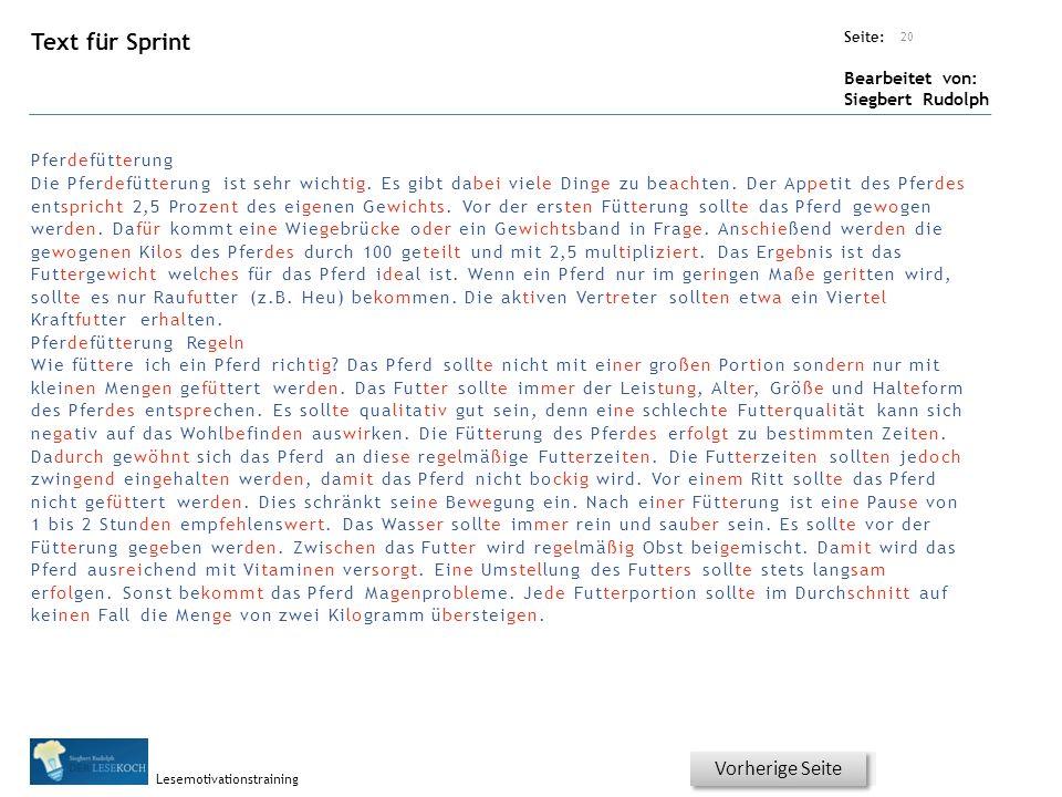 Übungsart: Seite: Bearbeitet von: Siegbert Rudolph Lesemotivationstraining Text für Sprint 20 Titel: Quelle: Vorherige Seite Pferdefütterung Die Pferdefütterung ist sehr wichtig.
