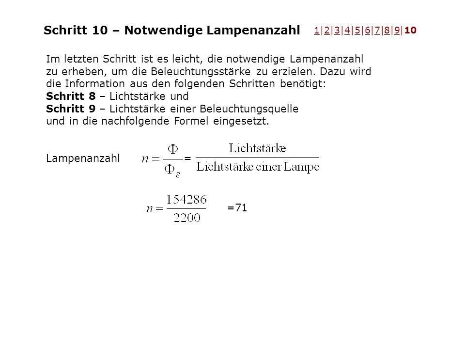 Schritt 10 – Notwendige Lampenanzahl Im letzten Schritt ist es leicht, die notwendige Lampenanzahl zu erheben, um die Beleuchtungsstärke zu erzielen.
