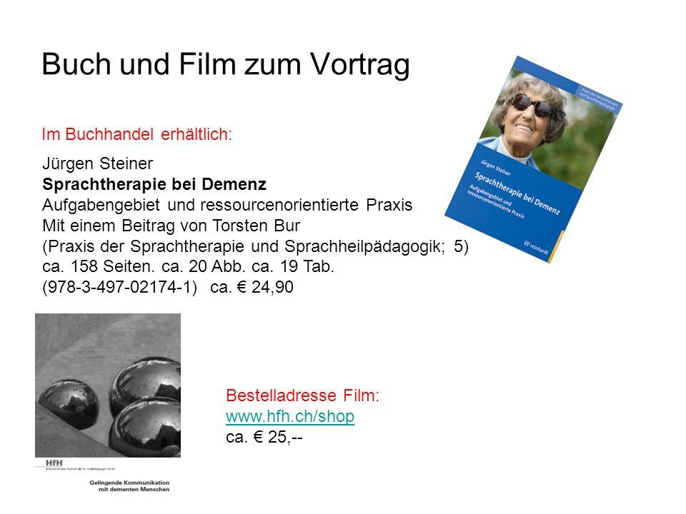 Buch und Film zum Vortrag Im Buchhandel erhältlich: Jürgen Steiner Sprachtherapie bei Demenz Aufgabengebiet und ressourcenorientierte Praxis Mit einem