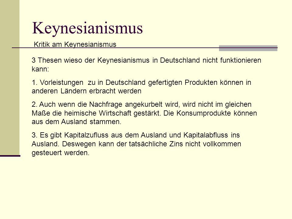Keynesianismus Kritik am Keynesianismus 3 Thesen wieso der Keynesianismus in Deutschland nicht funktionieren kann: 1.