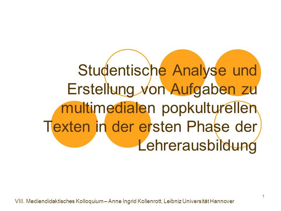 1 Studentische Analyse und Erstellung von Aufgaben zu multimedialen popkulturellen Texten in der ersten Phase der Lehrerausbildung VIII. Mediendidakti