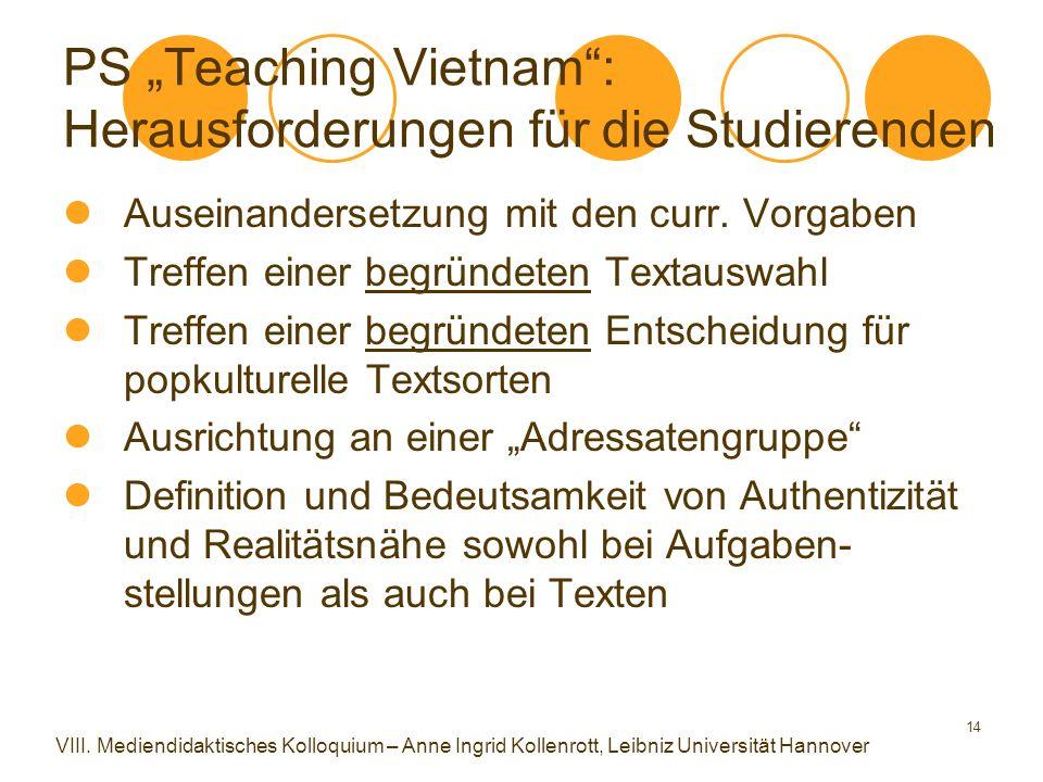 """14 PS """"Teaching Vietnam"""": Herausforderungen für die Studierenden Auseinandersetzung mit den curr. Vorgaben Treffen einer begründeten Textauswahl Treff"""